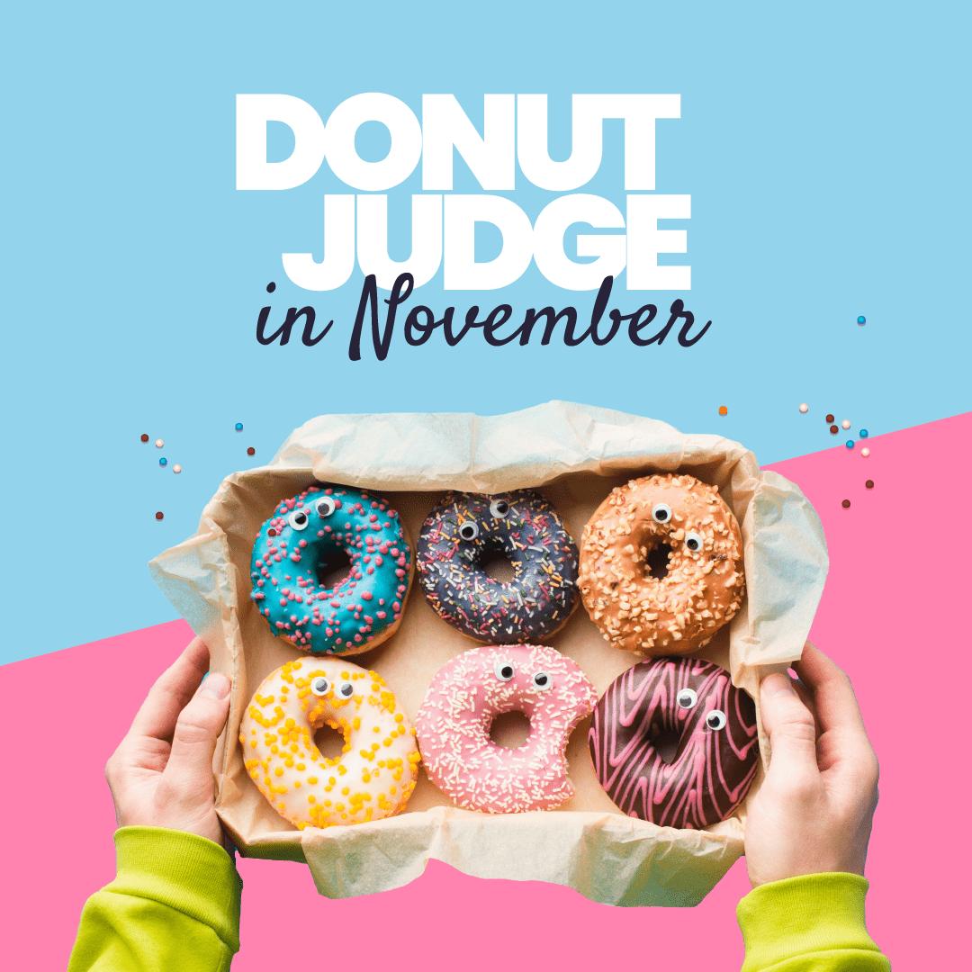 Donut Judge this November